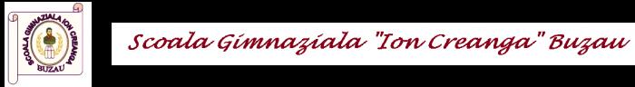 """Scoala Gimnaziala """"Ion Creanga"""" Buzau"""